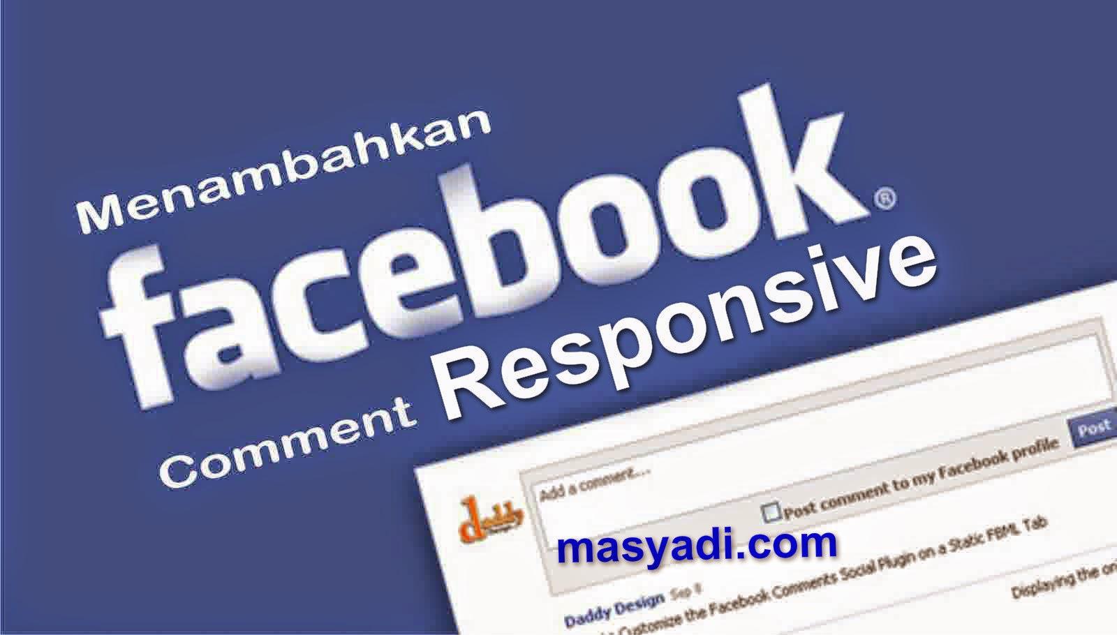 Cara Mudah Membuat dan Memasang Kotak Komentar Facebook Responsive di Blog