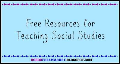 Free Resources for Teaching Social Studies ~ hsedufreemarket.blogspot.com
