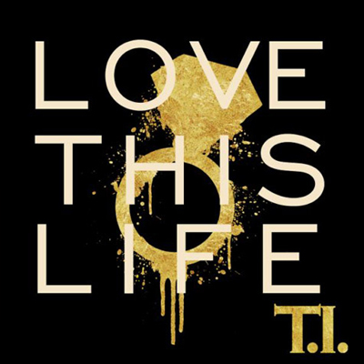 T.I. - Love This Life (Instrumental)