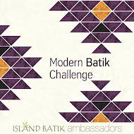 Modern Batik Challenge with Island Batik