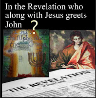 a graphic (c) Erika Grey According to the Revelation Who Along With Jesus Greets John? which shows an open Bible, open to the first page of the book of Revelation and above the book of Revelation is a picture of Jesus as he is depicted in the first chapter of the Revelation and next to Jesus a painting of the apostle John