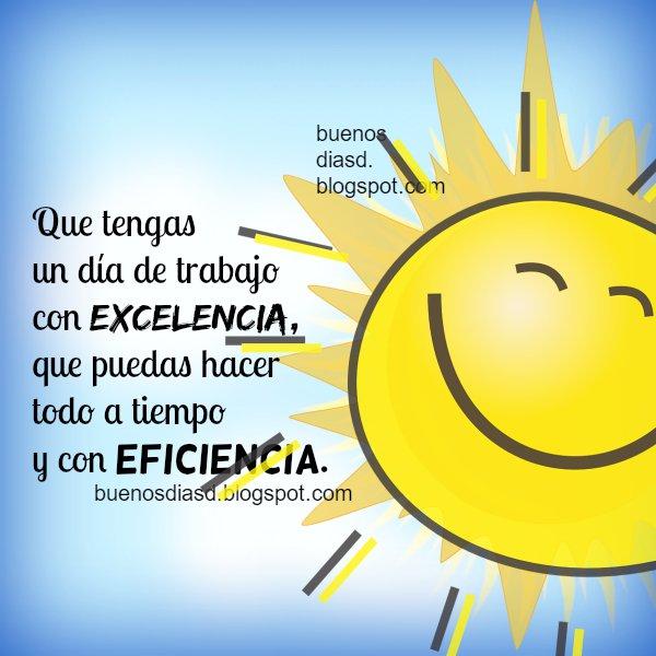 Buenos Deseos  de buenos días, frases aliento en trabajo, mensaje para inicio de trabajo, día, inicio de la mañana, pensamientos.