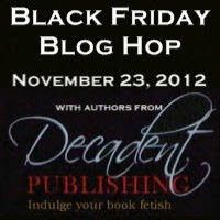 Black Friday Blog Hop november 23 2012 decadent publishing authors