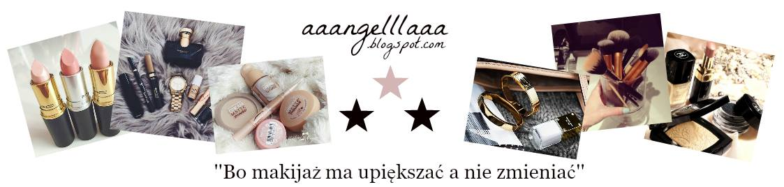 ★ ★ aaangelllaaa ★ ★ Testy - Opinie - Recenzje