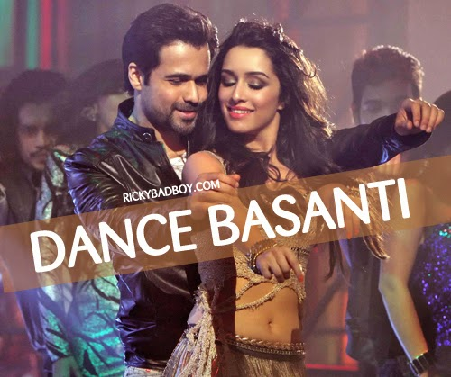 DANCE BASANTI LYRICS - UNGLI Emraan Hashmi Shradha Kapoor