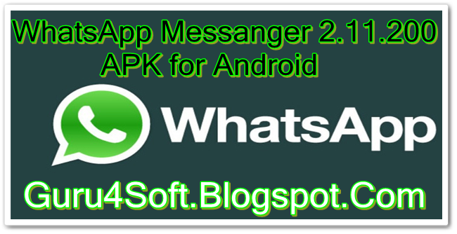 Download WhatsApp Messanger 2.11.200 APK for Android (APK File)