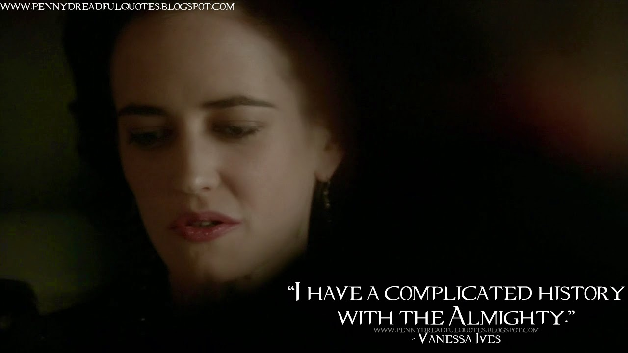 Penny dreadful vanessa ives quotes quotesgram for The ives