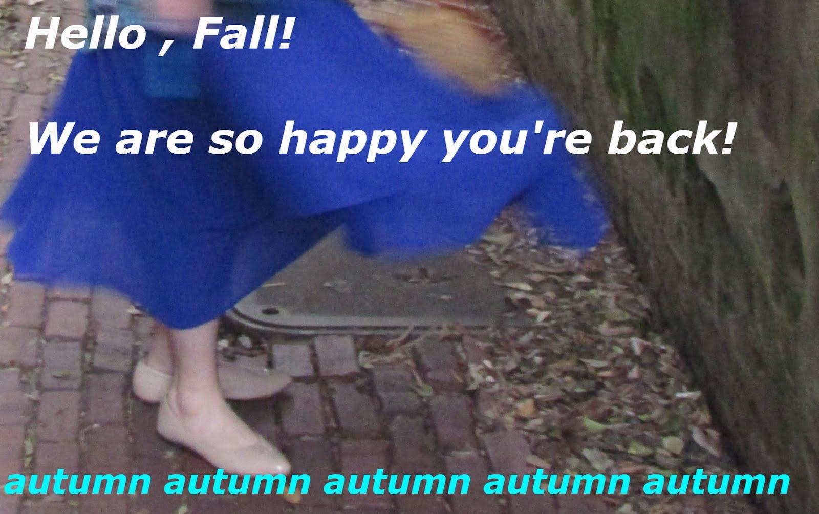 Good bye Summer, we greet you, Fall!