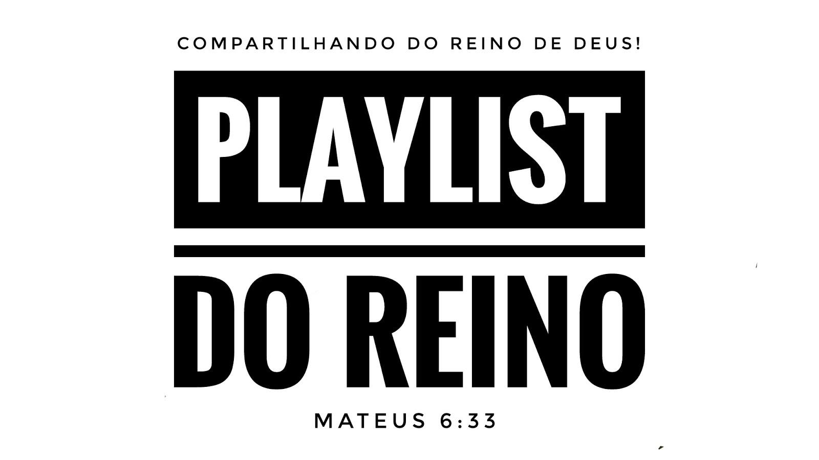 Conheça o PlayList do Reino