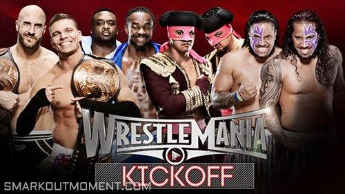 WWE WrestleMania XXXI Tag Team Championship Match Preshow Kickoff