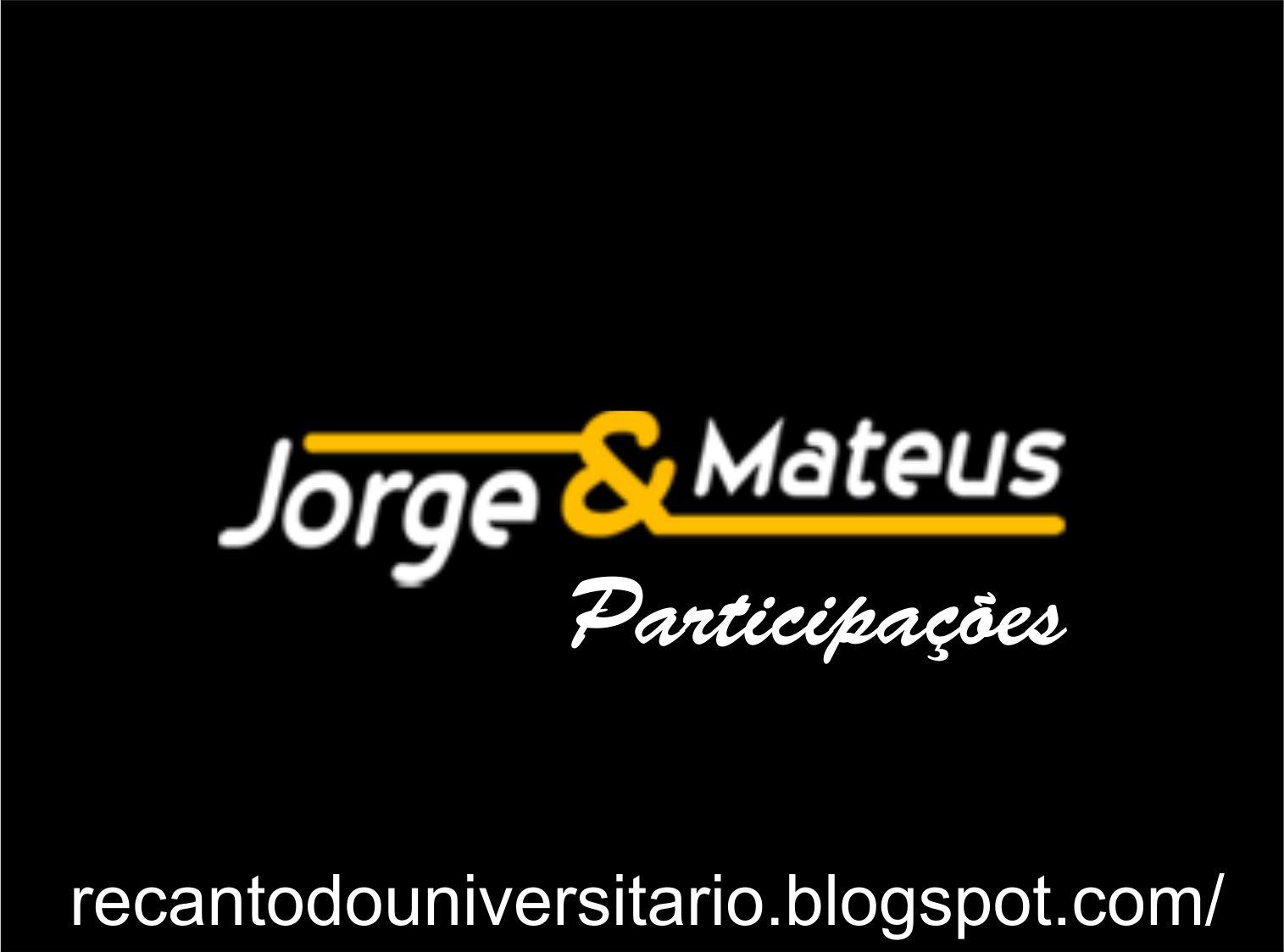 Jorge e Mateus  - Participa��es Especiais