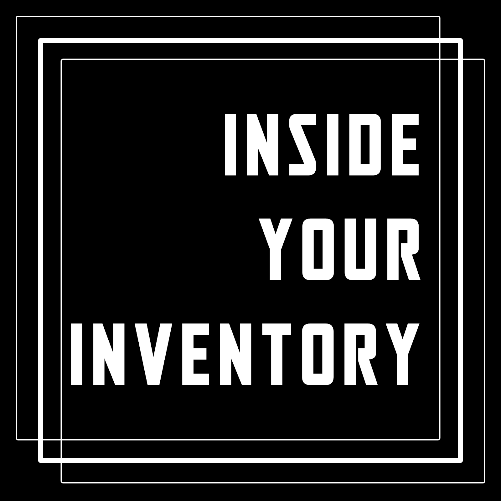 INSIDE YOUR INVENTORY