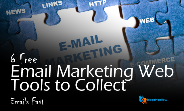 6 Free Email Marketing Web Tools to Collect Emails Fast