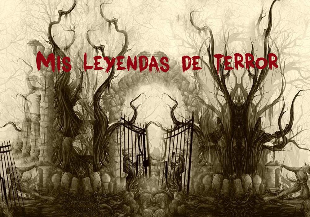 Mis leyendas de terror