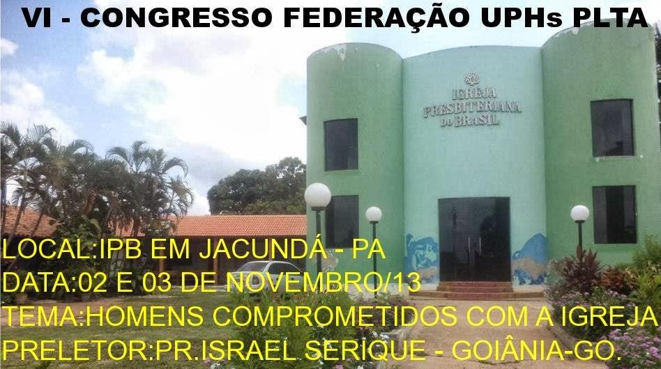 VI-CONGRESSO DA FEDERAÇÃO DE UPHs DO PLTA