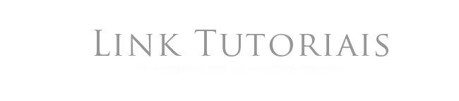 Link Tutoriais - Te conectando ao conhecimento!