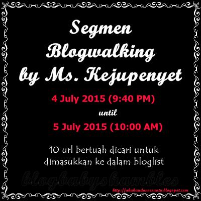 'Segmen Blogwalking by Ms. Kejupenyet'