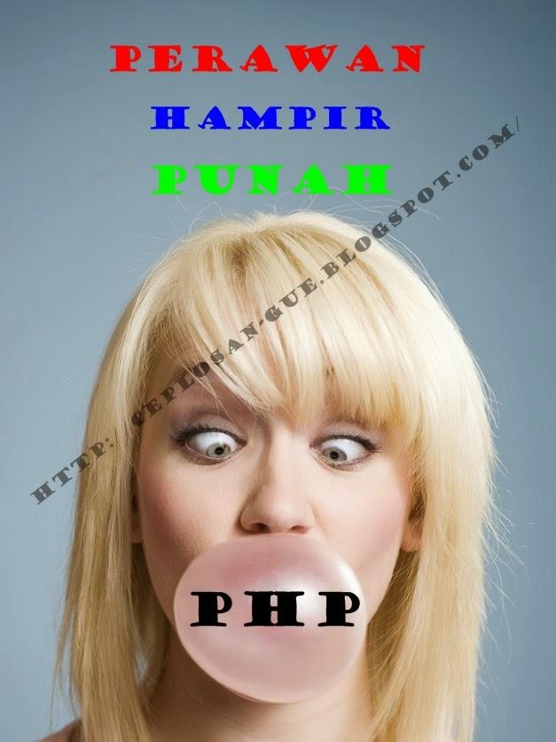 PHP ( Perawan Hampir Punah )