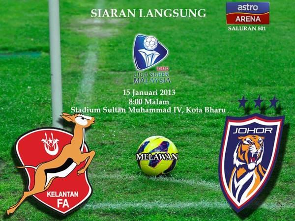 Live Streaming Kelantan vs Darul Takzim 15 Januari 2013 - Liga Super 2013