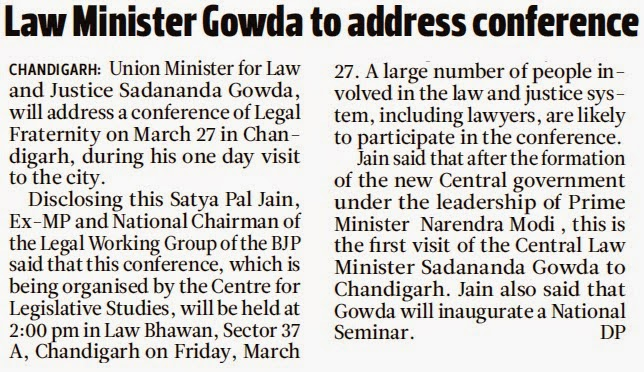 Disclosing this, Sh. Satya Pal Jain, Ex-MP and National Chairman of the Legal Working Group of the BJP said that this conference, which is being organized by the Centre for Legislative Studies, will be held at 2:00 PM in Law Bhawan, Sector 37-A, Chandigarh on Friday, March 27, 2015