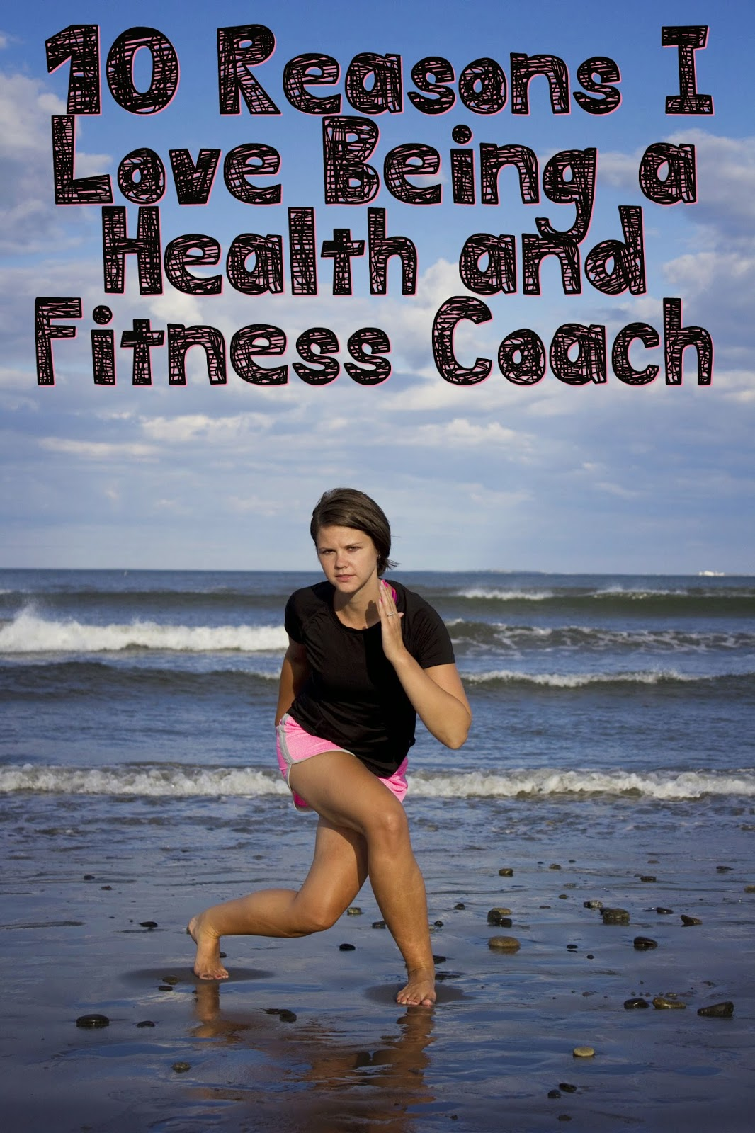 10 Reasons I Love Being a Health and Fitness Coach