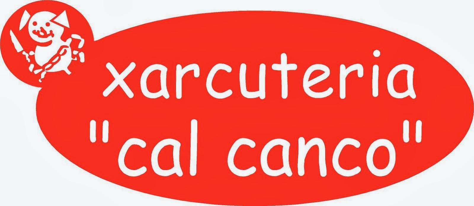"""Xarcuteria """"Cal Canco"""""""