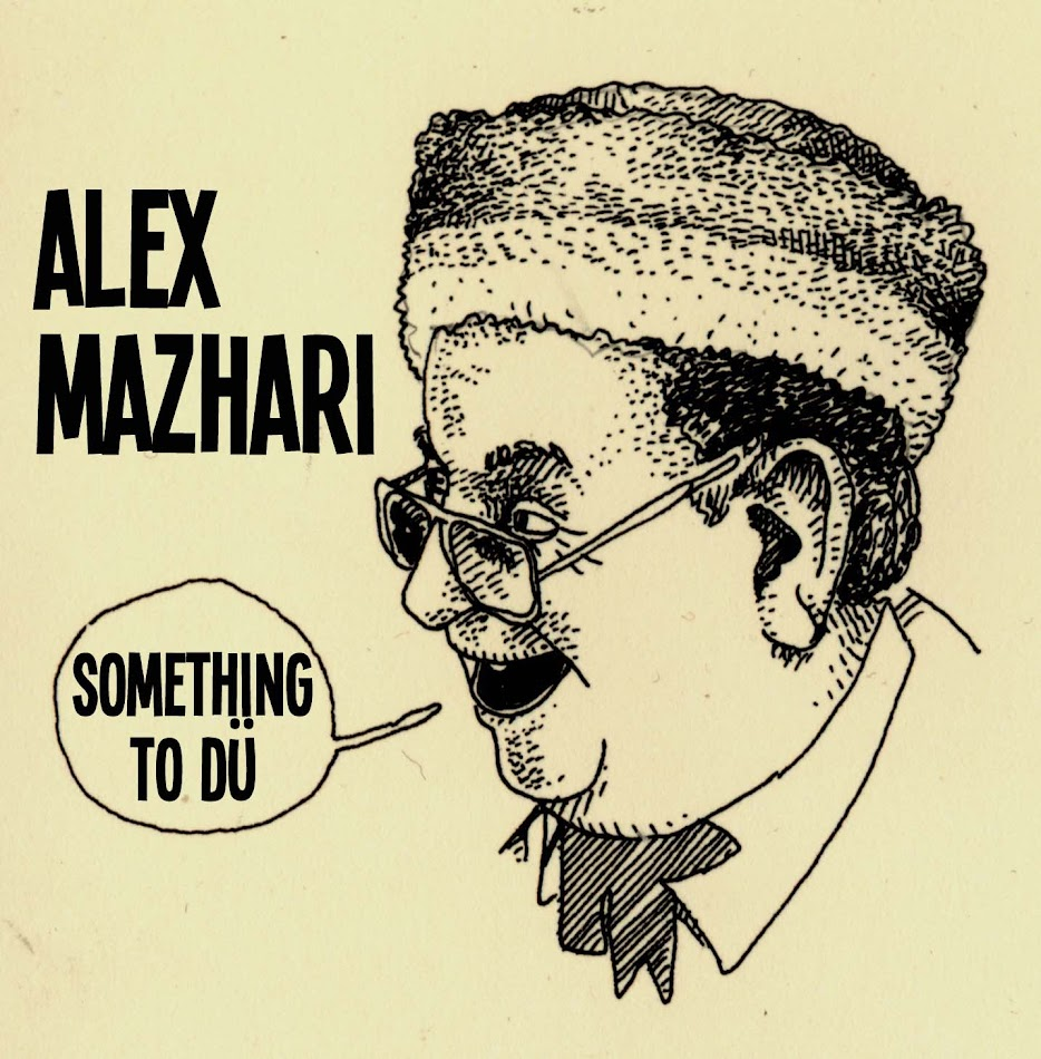 Alex Mazhari Something to Dü
