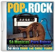 musicas+para+baixar CD Pop & Rock – 50 Hits From The Early Years (2014)