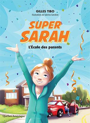 Super Sarah: L'école des parents