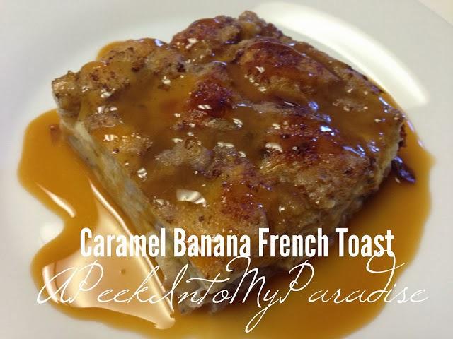 Caramel Banana French Toast by A Peek Into My Paradise