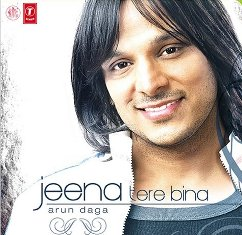 Free Download All Songs of Album Jeena Tere Bina By Arun Daga
