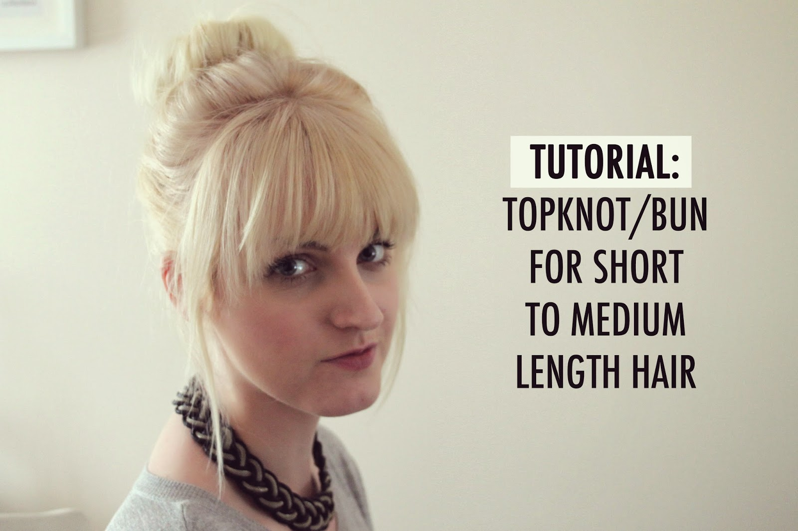 tutorial topknotbun for short to medium length hair