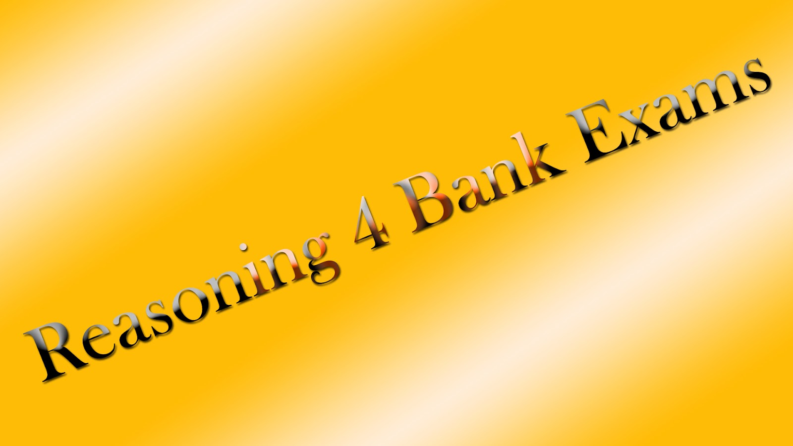Current Affairs 4 Bank Exams Reasoning 4 Bank Exams
