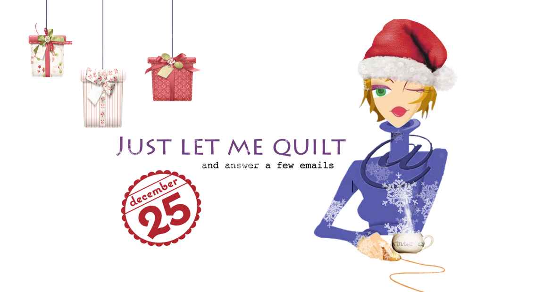 Just Let Me Quilt