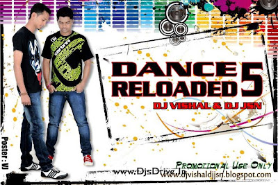 Dance+Reloaded+5+ +Dj+Vishal+&+Dj+Jsn+%5B+www.djsdrive.in+%5D+Front+Cover Dance Reloaded 5   Dj Vishal & Dj Jsn