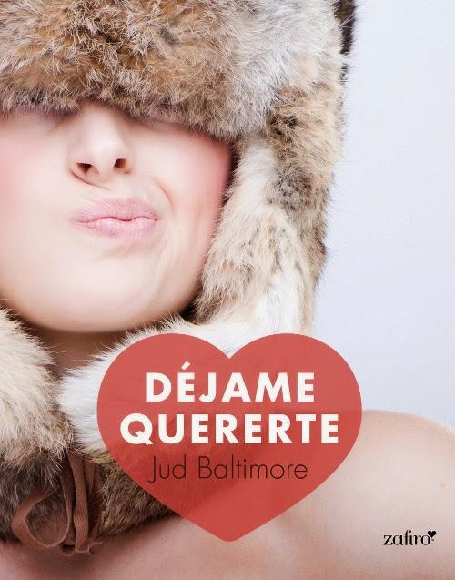 NOVELA - Déjame quererte  Jud Baltimore (Zafiro - 15 enero 2015)  Literatura - Ficción - Romántica  Edición ebook kindle