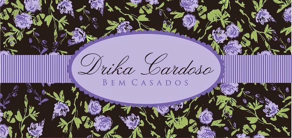Drika Cardoso Bem Casados 98829-1287 Fazemos Arte em Bem-Casados, Bem-Nascidos , Bem-vividos !!!