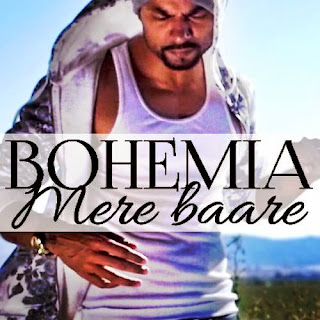 Bohemia - Mere Baare Lyrics (FULL) Latest
