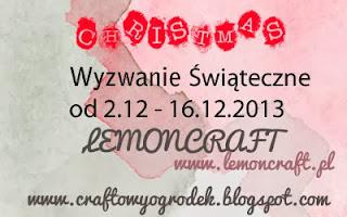 http://craftowyogrodek.blogspot.de/2013/12/wyzwanie-swiateczne-z-lemoncraft.html