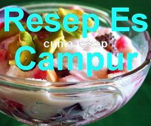 Resep Es Campur Buah Spesial