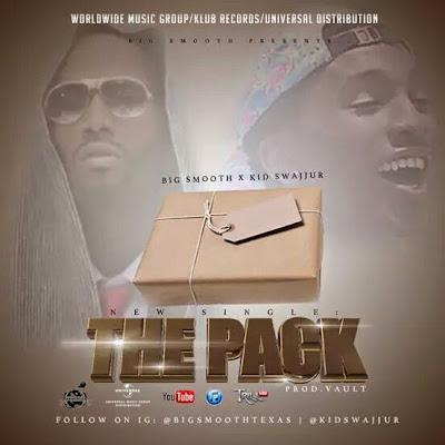 "Big Smooth (@BigSmoothTexas) f. Kid Swajjur - ""The Pack"" [DJ Pack] Prod by @MrVaultTheDirector via @atltop20"