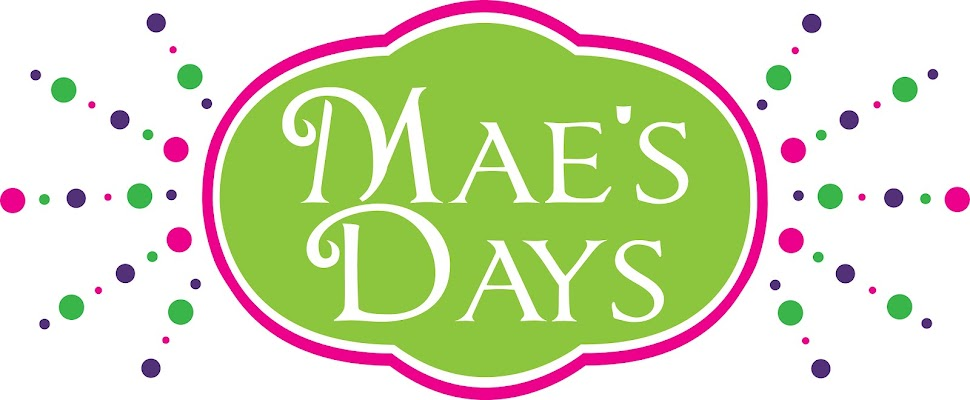 Mae's Days