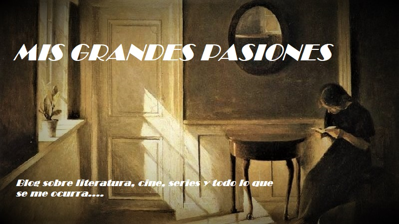 Mis grandes pasiones