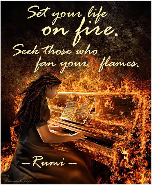 Rumi, piano, fire, life, flames, girl, philosophy, imagemacro