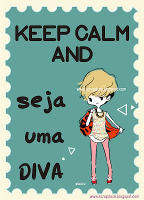 Foto Mensagem de Keep Calm and seja uma diva para Compartilhar no Facebook