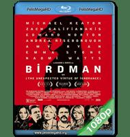 BIRDMAN (2014) FULL 1080P HD MKV ESPAÑOL LATINO