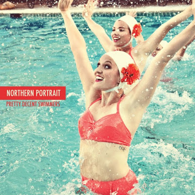 Northern Portrait - Pretty Decent Swimmers