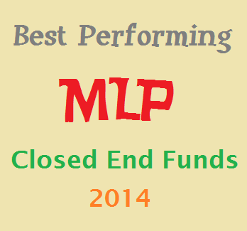 Best Performing MLP Closed End Funds in 2014