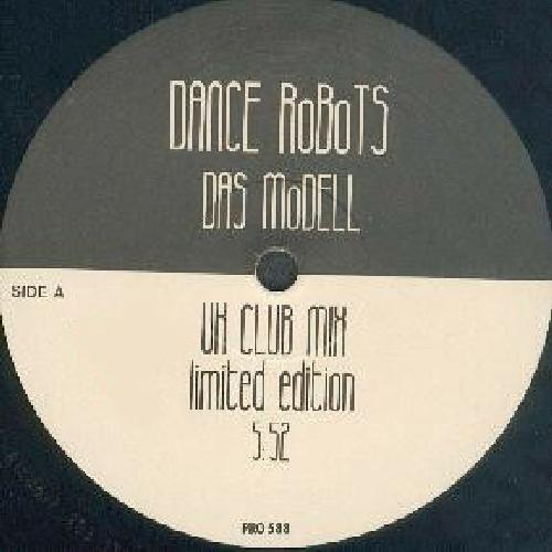 Dance Robots - Das Modell (Maxi 90')