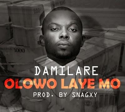 Damilare - Olowo Laye Mo @damilarepaul